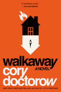 Walkaway by Cory Doctorow, Tor Books
